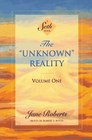 """The """"Unknown"""" Reality, Vol. 1: A Seth Book"""