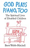 God Plays Piano, Too, Brett Webb-Mitchell, 0824513746