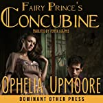 Fairy Prince's Concubine: Fifty Shades of Fay   Ophelia Upmoore
