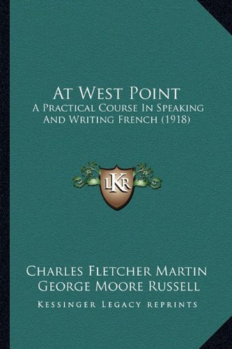 Read Online At West Point: A Practical Course In Speaking And Writing French (1918) ebook