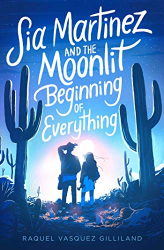 Book Cover: Sia Martinez and the Moonlit Beginning of Everything