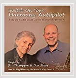 Switch On Your Harmony Autopilot (How to Sing Harmony the Natural Way: Level Two)