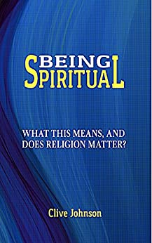 Being  Spiritual: What this means, and does religion matter? (English Edition) de [Johnson, Clive]
