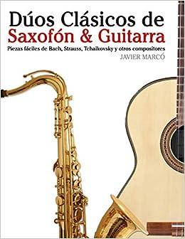 Dúos Clásicos de Saxofón & Guitarra: Piezas fáciles de Bach ...