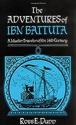The Adventures of Ibn Battuta, a Muslim Traveler of the Fourteenth Century by Ross E. Dunn (1989-10-12)
