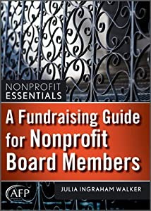 A Fundraising Guide for Nonprofit Board Members by Wiley