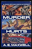 Front cover for the book Murder Hurts by A. E. Maxwell