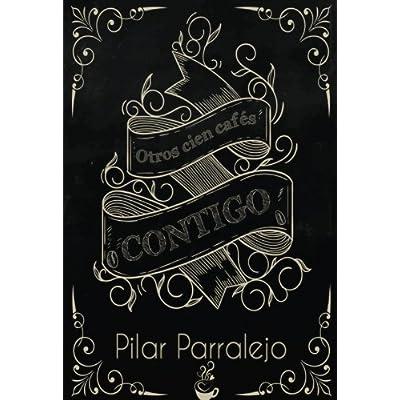 Otros cien cafes contigo (Spanish Edition)