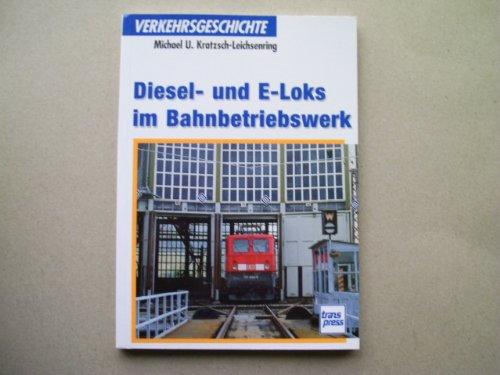 Diesel- und E-Loks im Bahnbetriebswerk