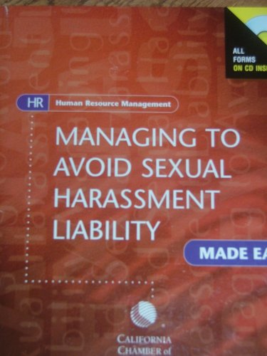 MANAGING TO AVOID SEXUAL HARASSMENT LIABILITY (All Forms on CD Inside) Human Resource Management ebook