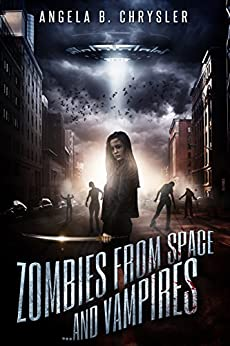 Zombies From Space...and Vampires by [Chrysler, Angela]
