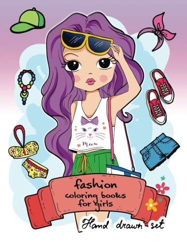 Fashion Coloring Book for girls: (Fashion & Other Fun Coloring Books For Adults, Teens, & Girls) 2017