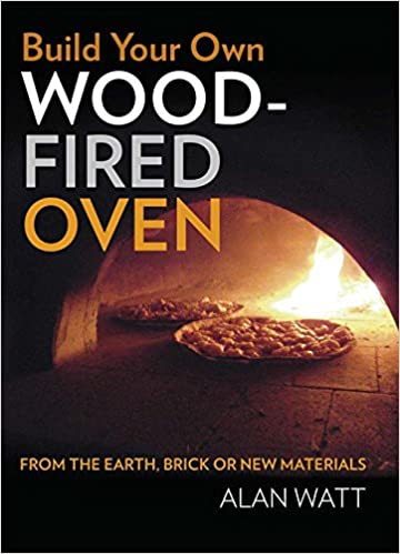 build your own woodfired oven from the earth brick or new materials alan watt amazoncom books
