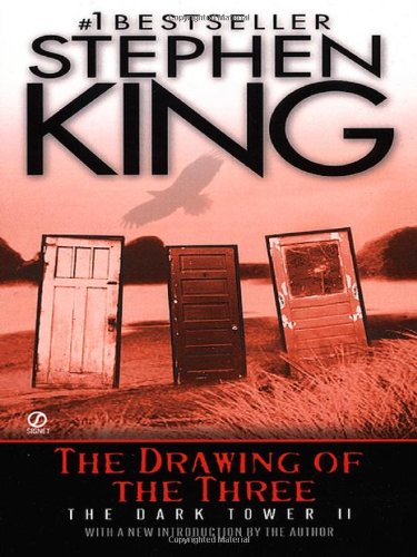 The Drawing of the Three - Book #2 of the Dark Tower