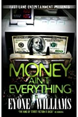 Money Ain't Everything (Fast Lane Ent) Kindle Edition