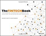 The FINTECH Book: The Financial Technology Handbook for Investors
