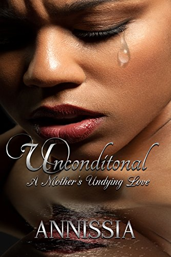 Unconditional: A Mother's Undying Love