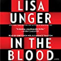 In the Blood: A Novel Audiobook by Lisa Unger Narrated by Gretchen Mol, Candace Thaxton