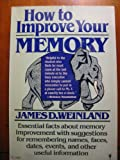 How to Improve Your Memory, James D. Weinland, 0060970383