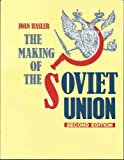The Making of the Soviet Union, Joan Hasler, 0582225051