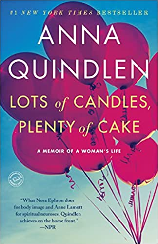 Essay About Greek Mythology Lots Of Candles Plenty Of Cake A Memoir Of A Womans Life Anna Quindlen   Amazoncom Books Cause And Effects Essay also Graduate School Essay Example Lots Of Candles Plenty Of Cake A Memoir Of A Womans Life Anna  Legalize Marijuana Essays