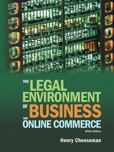 The Legal Environment of Business and Online Commerce (6th Edition)