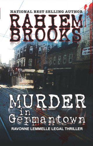 Murder in Germantown: A Ravonne Lemmelle Legal Thriller (Store In A Cool Dry Place Mean)
