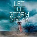 Let the Storm Break | Shannon Messenger