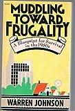 Muddling Toward Frugality, Warren A. Johnson, 0394738357