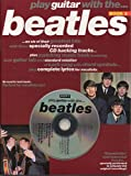 Play guitar with the Beatles: ... on six of their greatest hits... featuring both guitar tab and standard notation of each song with chord symbols... plus complete lyrics for vocalists