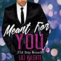 Meant for You Audiobook by Lili Valente Narrated by Kitty Bang, C.J. Mission
