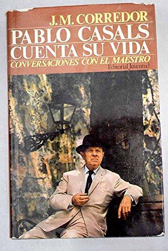 PABLO CASALS CUENTA SU VIDA: Amazon.es: CORREDOR: Libros
