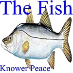 The Fish | Knower Peace