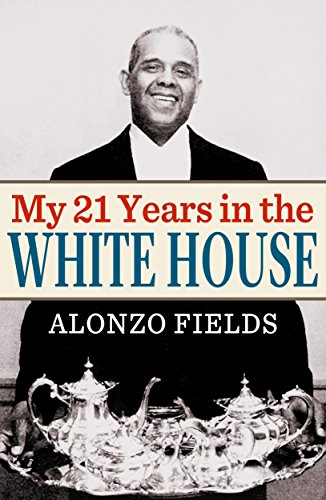 My 21 Years in the White House