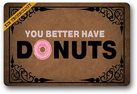 Artsbaba Doormat You Better Have Donuts Door Mat Rubber Non-Slip Entrance Rug Floor Door Mat Funny Home Decor Indoor Mat 23.6 x 15.7 Inches