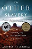 img - for The Other Slavery: The Uncovered Story of Indian Enslavement in America book / textbook / text book