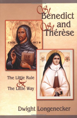 St. Benedict and St. Therese: The Little Rule & the Little Way PDF