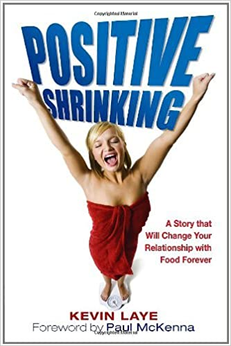 Positive Shrinking A Story That Will Change Your Relationship With