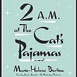 2 A.M. at The Cat's Pajamas | Marie-Helene Bertino