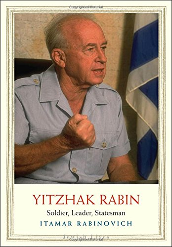 Yitzhak Rabin: Soldier, Leader, Statesman (Jewish Lives) (World War 1 Began With The Assassination Of)