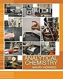 Analytical Chemistry, Howard, Maury, 0757542336