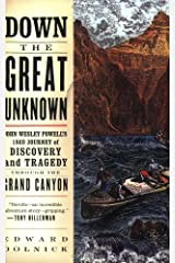 Down the Great Unknown: John Wesley Powell's 1869 Journey of Discovery and Tragedy Through the Grand Canyon Kindle Edition