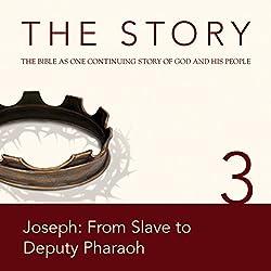 The Story, NIV: Chapter 3 - Joseph: From Slave to Deputy Pharaoh