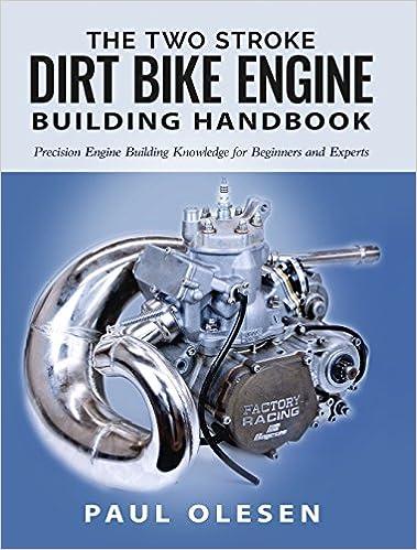 The Two Stroke Dirt Bike Engine Building Handbook: Paul Olesen