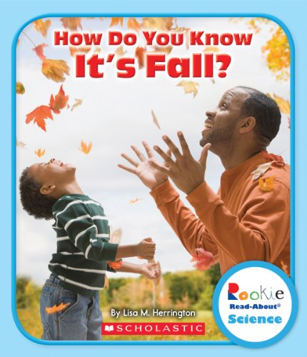 How Do You Know It's Fall? (Rookie Read-About Science)