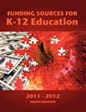 Funding Sources for K-12 Education 2011-2012, Ed S. Louis S. Schafer, 0983762236