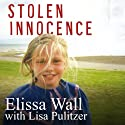 Stolen Innocence: My Story of Growing Up in a Polygamous Sect, Becoming a Teenage Bride, and Breaking Free of Warren Jeffs Audiobook by Elissa Wall, Lisa Pulitzer Narrated by Renée Raudman