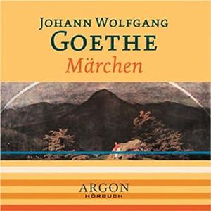 Märchen - Johann Wolfgang Goethe Hörbuch