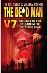 The Dead Man Vol 7: Crucible of Fire, The Dark Need, The Rising Dead Kindle Edition
