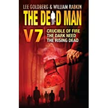The Dead Man Vol 7: Crucible of Fire, The Dark Need, The Rising Dead